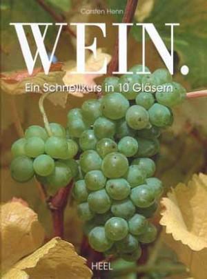 Wein – Ein Schnellkurs in 10 Gläsern